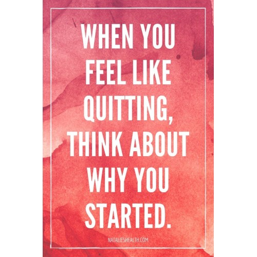 Fantaboy  When You Feel Like Quitting Think About Why You Started  Printed Poster (12 x18)