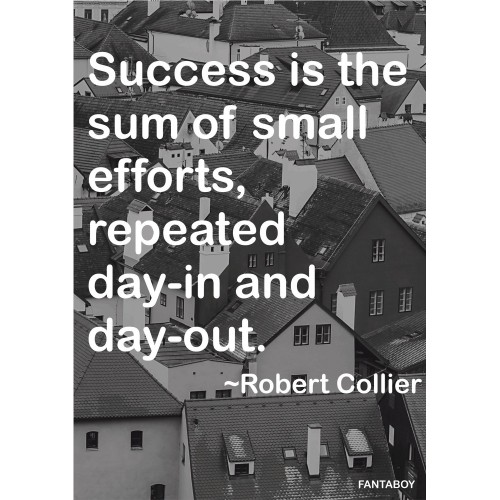 """Fantaboy  """"Success is The Sum Of Small Efforts"""" Printed Poster"""