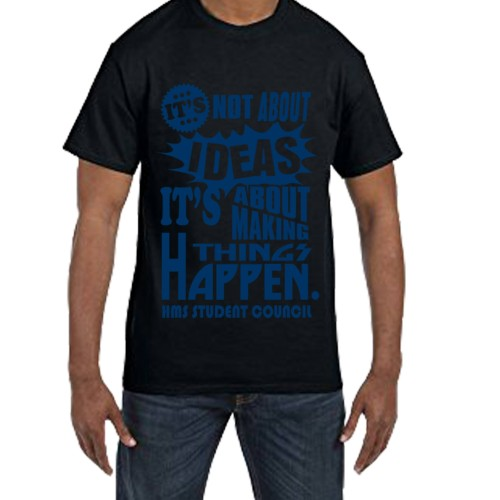 Fantaboy It's Not About Ideas It's About Making Things Happen HMS  Student Council Printed T-shirt