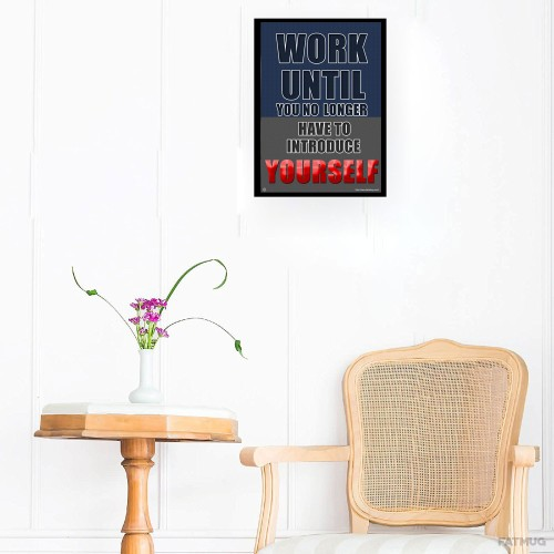 Fantaboy Work Until Quotes Printed Poster (12 x 18)