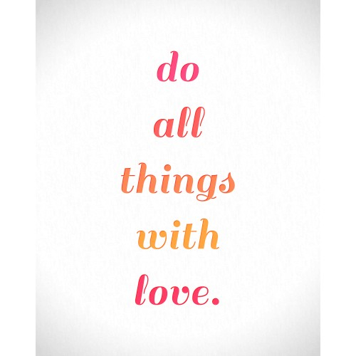 "Fantaboy Do All Things with Love General Quote Print Poster (12""x18"")"