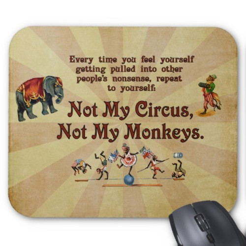Fantaboy Not My Circus Not My Monkeys Mouse Pad