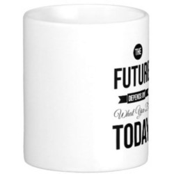 Fantaboy The Future Inspirational Quote Ceramic Mug