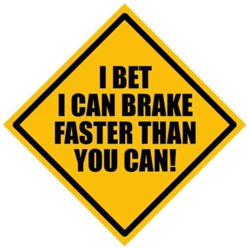 Fantaboy I Bet I Can Brake Faster Than You Can Sides Car Sticker