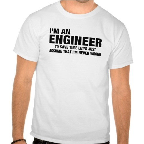 Fantaboy Cotton I'm An Engineer, I'm Never Wrong FUNNY Printed T-Shirt
