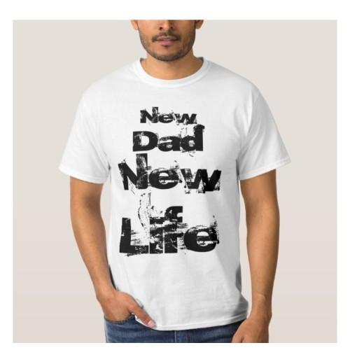 Fantaboy New Dad New Life Quote Print T shirt - Awesome Gift For New Father