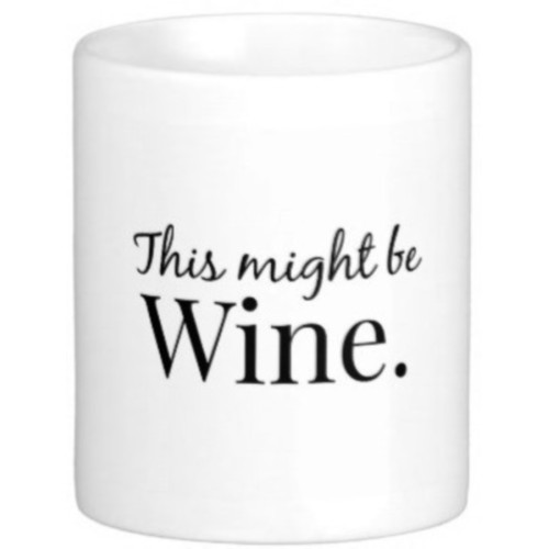 Fantaboy This Might be Wine Ceramic Mug